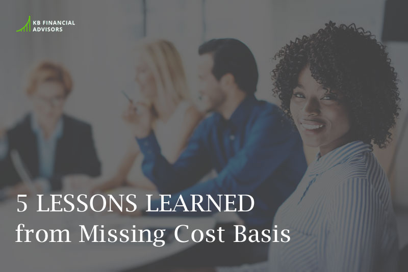 5 Lessons Learned from Missing Cost Basis - KB Financial