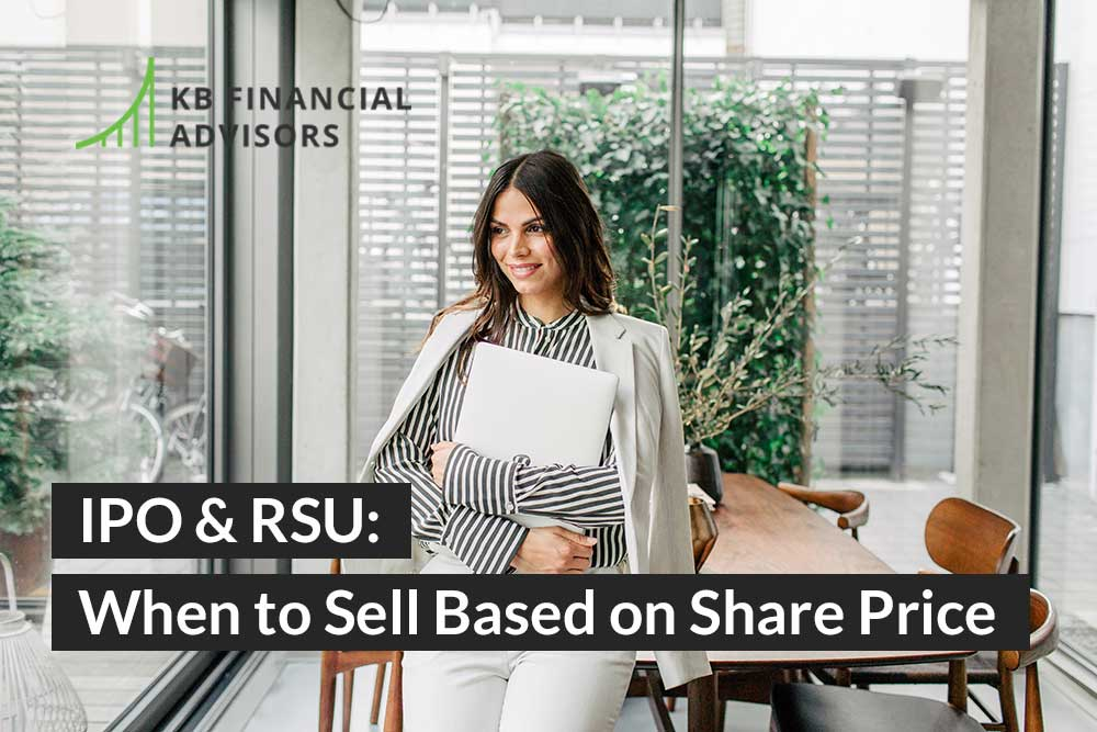 IPO: When to Sell RSU Based on Share Price - KB Financial Advisors